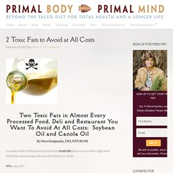 2 Toxic Fats to Avoid at All Costs - Primal Body Primal Mind