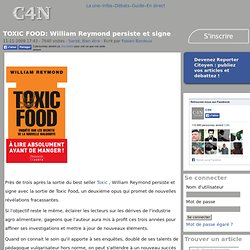 TOXIC FOOD: William Reymond persiste et signe