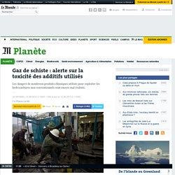 LE MONDE 14/08/14 Gaz de schiste : alerte sur la toxicité des additifs utilisés