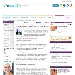 La toxicité des parfums est dénoncée avec e-sante.fr