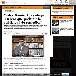 """Carlos Damin, toxicólogo: """"Habría que prohibir la publicidad de remedios"""""""