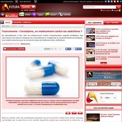 Toxicomanie : l'isradipine, un médicament contre les addictions ?