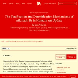 INTECH 17/09/19 The Toxification and Detoxification Mechanisms of Aflatoxin B1 in Human: An Update