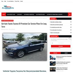 Get Auto Toyota Tacoma Of Provision Car Service Plans For Long Term