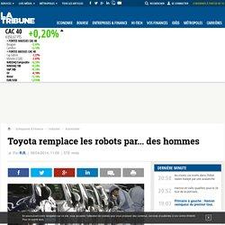 Toyota remplace les robots par... des hommes