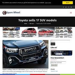 Toyota sells 17 SUV models