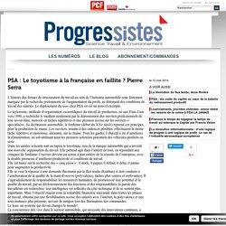 PSA : Le toyotisme à la française en faillite ? Pierre Serra