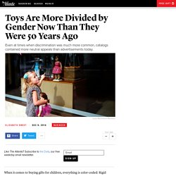 Toys Are More Divided by Gender Now Than They Were 50 Years Ago
