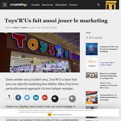 Toys'R'Us fait aussi jouer le marketing
