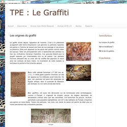 Le Graffiti: Les origines du graffiti