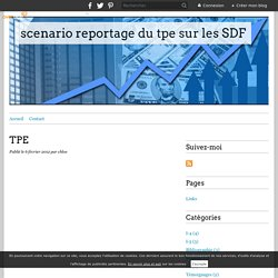 TPE - scenario reportage du tpe sur les SDF