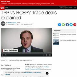 TPP vs RCEP? Trade deals explained