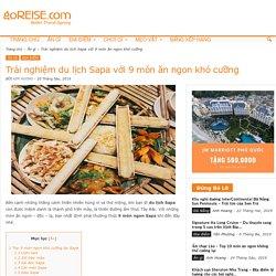 Trải nghiệm du lịch Sapa với 9 món ăn ngon khó cưỡng