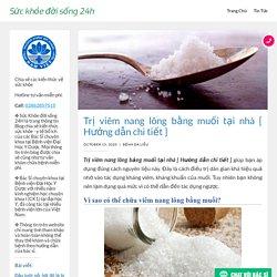 Trị viêm nang lông bằng muối tại nhà [ Hướng dẫn chi tiết ]