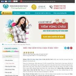 Điều trị viêm vùng chậu ở đâu tốt nhất Hà Nội?