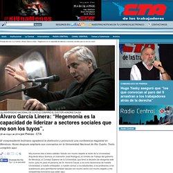 """Central de Trabajadores de la Argentina : Álvaro García Linera: """"Hegemonía es la capacidad de liderizar a sectores sociales que no son los tuyos""""."""