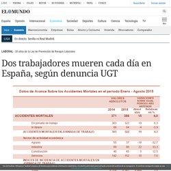 Dos trabajadores mueren cada día en España, según denuncia UGT