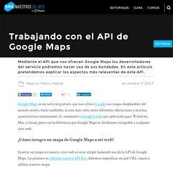 Trabajando con el API de Google Maps
