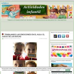 TRABAJANDO LAS EMOCIONES EN EL AULA: EL JUEGO DE LAS BOCAS » Actividades infantil