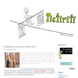 TICtirití: Trabajando por proyectos con Rosa Liarte