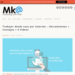 Trabajar desde casa por Internet: Ideas + Tips + 6 Vídeos