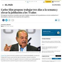 Carlos Slim propone trabajar tres días a la semana y elevar la jubilación a los 75 años
