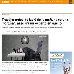 Trabajar antes de las 9 de la mañana es una tortura, asegura un experto en sueño