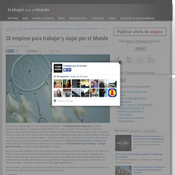 20 empleos para trabajar y viajar por el Mundo, Trabajarporelmundo.org