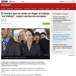 """El tiempo que se tarda en llegar al trabajo """"es trabajo"""", según sentencia europea - BBC Mundo"""
