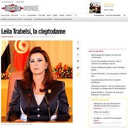 Leila Trabelsi, la cleptodame