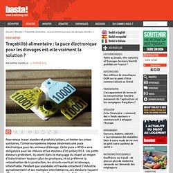 BASTA 12/02/13 Traçabilité alimentaire : la puce électronique pour les élevages est-elle vraiment la solution ?