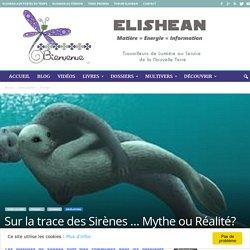 Sur la trace des Sirènes … Mythe ou Réalité?
