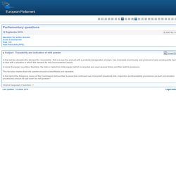 PARLEMENT EUROPEEN - réponse : Traceability and indication of milk powder - E-006742/2014