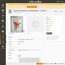 Tracés d'atelier et réalisations - tome 3 de Pierre Ricaud sur L'Air du Bois