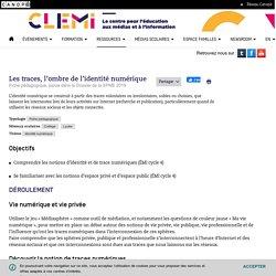 Les traces, l'ombre del'identité numérique- CLEMI