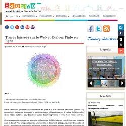Traces laissées sur le Web et Evaluer l'info en ligne