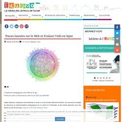 Traces laissées sur le Web et Evaluer l'info en ligne : 2 séquences pédagogiques pour réfléchir et agir