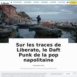 Sur les traces de Liberato, le Daft Punk de la pop napolitaine