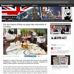 Sur Les Traces D'Alice Au Pays Des Merveilles à Londres