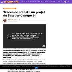 Traces de soldat : un projet de l'atelier Canopé 94
