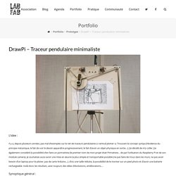 DrawPi - Traceur pendulaire minimaliste - LabFab
