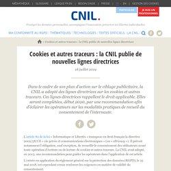 Cookies et autres traceurs : la CNIL publie de nouvelles lignes directrices
