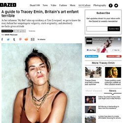 A guide to Tracey Emin, Britain's art enfant terrible