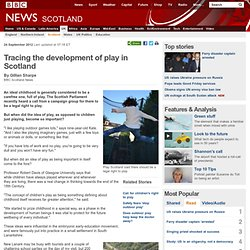 Tracing the development of play in Scotland