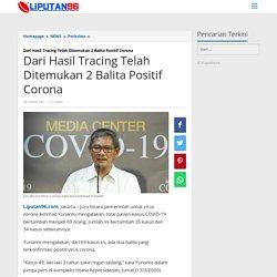 Dari Hasil Tracing Telah Ditemukan 2 Balita Positif Corona - Liputan96.com