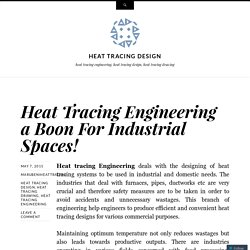 Heat Tracing Engineering a Boon For Industrial Spaces!
