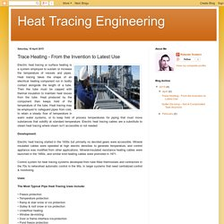 Heat Tracing Engineering: Trace Heating - From the Invention to Latest Use