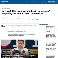 New York City is on track to begin 'phase one' reopening on June 8, Gov. Cuomo says