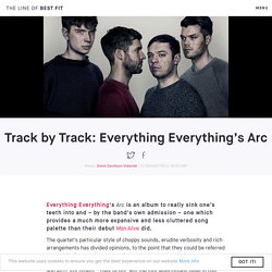 Track By Track: Everything Everything - Arc