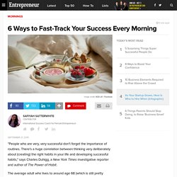 6 Ways to Fast-Track Your Success Every Morning